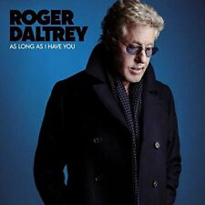 ROGER DALTREY CD - AS LONG AS I HAVE YOU (2018) - NEW UNOPENED - THE WHO