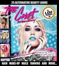 The Craft: DIY Hair and Beauty, Louise Teasdale, Good Book