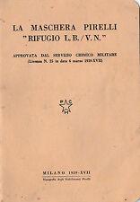 "TIP. STAB. PIRELLI -  LA MASCHERA ANTIGAS PIRELLI ""RIFUGIO L.B./V.N."" 1939 1-292"