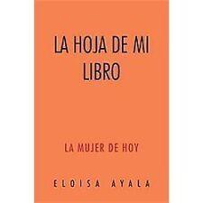 La Hoja de Mi Libro : La Mujer de Hoy by Eloisa Ayala (2012, Hardcover)