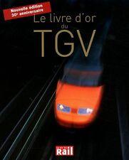 Le Livre D'or Du Tgv (edition 2011) - Collectif