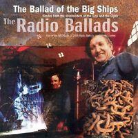 Radio Ballads 2006: The Ballad Of The Big Ships [CD]