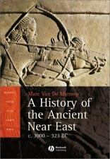A History of the Ancient Near East: ca. 3000-323 BC Blackwell History of the An