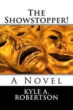 NEW The Showstopper!: A Novel by Kyle A Robertson