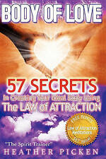 Body of Love: 57 Secrets In Creating Your Ideal Body Using The Law of-ExLibrary