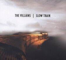 THE VILLAINS - SLOW TRAIN   CD NEU