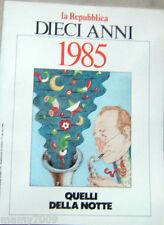 FASCICOLO=la Repubblica=DIECI ANNI=1985=QUELLI DELLA NOTTE=RENZO ARBORE