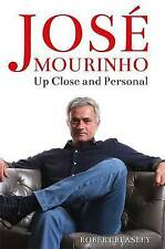 José Mourinho: Up Close and Personal by Robert Beasley - HB