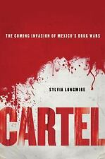 Cartel: The Coming Invasion of Mexico's Drug Wars, , Longmire, Sylvia, Very Good