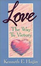 Love : The Way to Victory by Kenneth E. Hagin