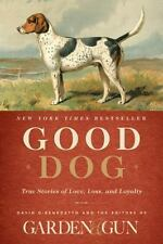 Good Dog : True Stories of Love, Loss, and Loyalty by David DiBenedetto (2014,HC