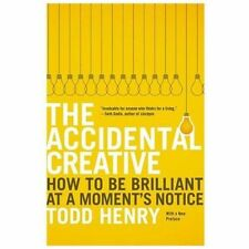 The Accidental Creative: How to Be Brilliant at a Moment's Notice BRAND NEW