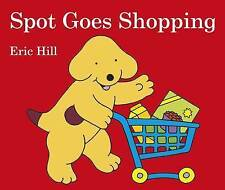 SPOT GOES SHOPPING BY ERIC HILL ~ NEW BOARDBOOK