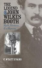 The Legend Of John Wilkes Booth: Myth, Memory, And A Mummy (Cultureame-ExLibrary