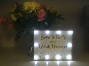 BORN to PARTY & DRINK PROSECCO LIGHT UP SIGN 10 LED Bar Plaque Gift FREE P&P
