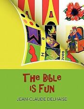 The Bible Is Fun by Jean-Claude Delhaise (2010, Paperback)