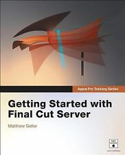 Apple Pro Training Series: Getting Started with Final Cut Server (Apple Pro