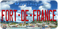 Martinique Fort- De-France Aluminum Auto Tag Novelty License Plate A01