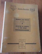 RARE SNCF - MANUEL DU FREIN - DESCRIPTION DES APPAREILS DE FREIN CONTINU - 1968