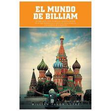 El Mundo de Billiam : Un Viaje la Ex Unin Sovitica Se Transforma Tambin en un...