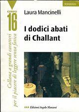 Laura Mancinelli I DODICI ABATI DI CHALLANT collana CORPO 16