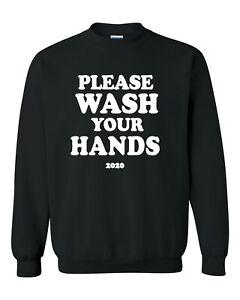 Please Wash your hand Unisex Classic Tee Crew neck Sweatshirt