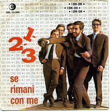 "I DIK DIK 1 - 2 - 3 SE RIMANI CON ME 7"" ITALY"