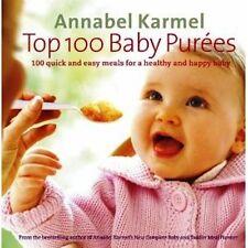 Top 100 Baby Purees by Annabel Karmel (NEW Hardback)