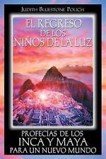 El regreso de los niños de la luz: Profecías de los Inca y Maya para-ExLibrary