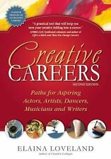 Creative Careers: Paths for Aspiring Actors, Artists, Dancers, Musicians and Wri