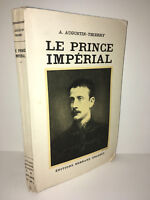 A. Augustin Thierry LE PRINCE IMPERIAL éditions Bernard Grasset 1935 - CA88B