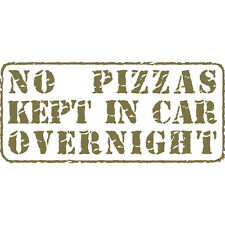 """""""No Pizzas Kept Overnight!"""" Funny Pizza Delivery Car Vinyl Decal Sticker Gold"""
