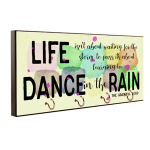 Life Learning To Dance In The Rain Quote Key Hanger / Pet Leash Hanger