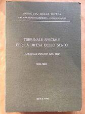 TRIBUNALE SPECIALE PER LA DIFESA DELLO STATO. Decisioni emesse nel 1928 tomo 1
