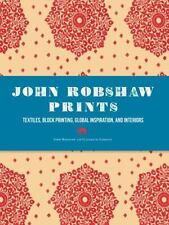 John Robshaw Prints: Textiles, Block Printing, Global Inspiration, and Interiors