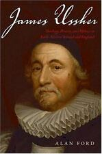James Ussher : Theology, History, and Politics in Early-Modern Ireland and...