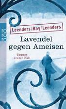 Lavendel gegen Ameisen von Artur Leenders, Hiltrud Leenders - Roman