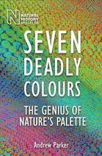 Seven Deadly Colours: The Genius of Nature's Palette  . . .  UNUSED