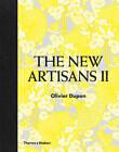 Encore The New Artisans The New Artisans By Olivier Dupon Hardback 2015