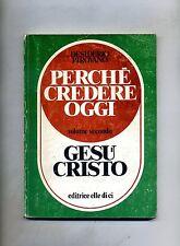 Desiderio Pirovano # PERCHÉ CREDERE OGGI - VOL II GESÙ CRISTO # Elle Di Ci 1983