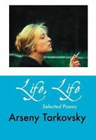 Life, Life : Selected Poems, Paperback by Tarkovsky, Arseny; Rounding, Virgin...
