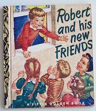 """Little Golden Book, """"ROBERT AND HIS NEW FRIENDS"""" (c) 1953, G+"""