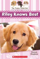 The Puppy Collection #2 Riley Knows Best by Susan Hughes (Chapter Book)