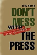 Don't Mess With the Press: How to Write, Produce and Report Quality-ExLibrary