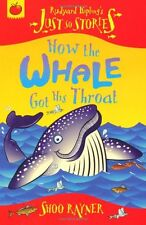 How The Whale Got His Throat (Just So Stories),Shoo Rayner
