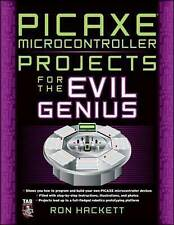 PICAXE Microcontroller Projects for the Evil Genius by Ron Hackett (Paperback)