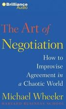 The Art of Negotiation : How to Improvise Agreement in a Chaotic World by...