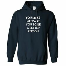 Sassy Hoodie You Make Me Want You To Be Better Person Couple Relationship