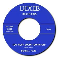 "DERRELL FELTS -""TOO MUCH LOVIN"" b/w ""SHAKE IT UP & MOVE"" ROCKABILLY MONSTERS!"
