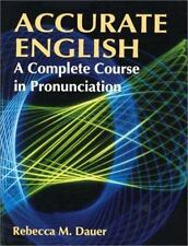 Accurate English : A Complete Course in Pronunciation by Rebecca M. Dauer (1992,